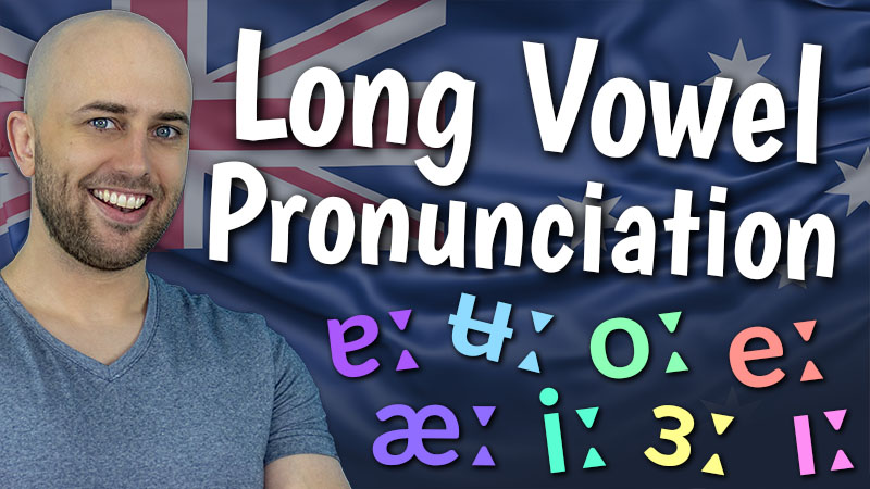 how to pronounce the 8 x long vowels in australian english