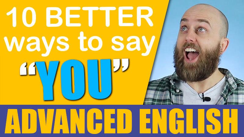 10 better ways to say YOU, aussie english, learn australian english, advanced english, pete smissen, peter smissen, ae 669
