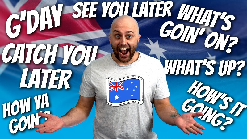 pete smissen, host of aussie english, how to say good day, how to say how's it going, how to say how are you going, how to say see you later, how to say what's going on, how to say what's up