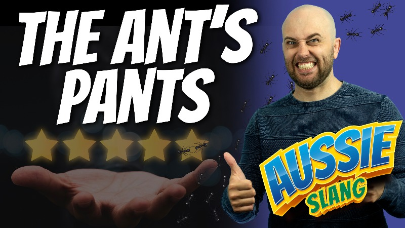 pete smissen, host of aussie english podcast, talks about english expressions, what is ant's pants, ant's pants meaning, learn australian english