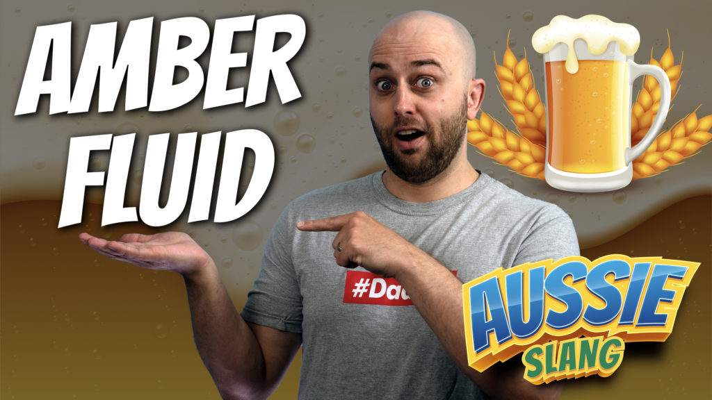 pete smissen, host of aussie english, talks about aussie slang amber fluid, what is amber fluid