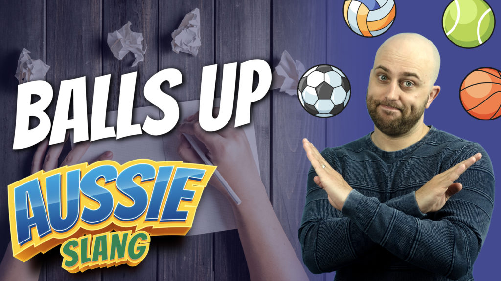 pete smissen, host of aussie english, talks about english expression balls up, balls up meaning