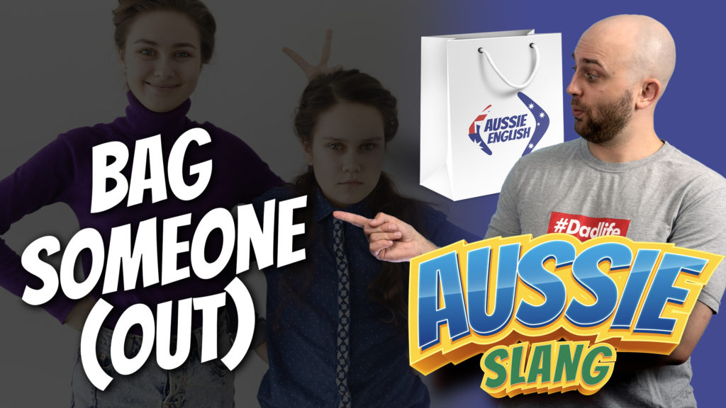 pete smissen, host of aussie english podcast, australian slang phrases, bag someone out meaning, what is bag out meaning, how to bag someone out