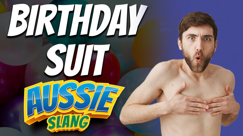 pete smissen, host of the aussie english podcast, aussie slang, australian slang, what is birthday suit, learn english with pete, learn australian english, learn english australia, how to say birthday suit, birthday suit meaning