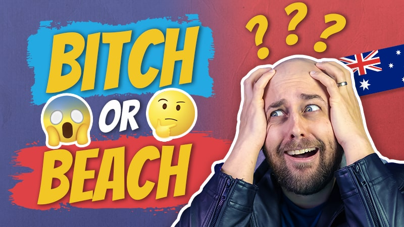 pete smissen, host of the aussie english podcast, how to say bitch and beach, bitch versus beach, australian english pronunciation lesson, learn english online free, how to say bitch not beach, how to say beach not bitch